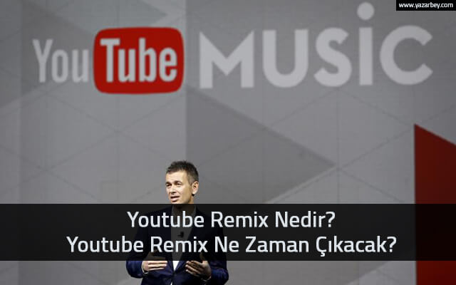 youtube remix ne zaman cikacak