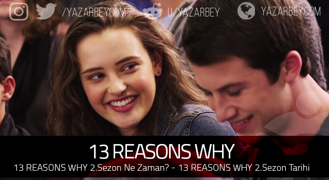 13 REASONS WHY 2.Sezon Ne Zaman