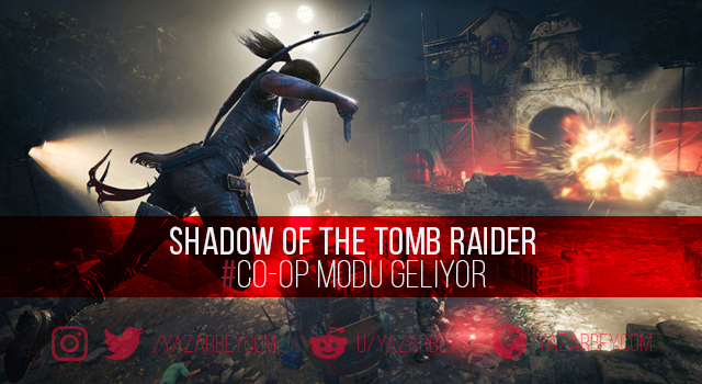 Shadow of The Tomb Raider Co-Op Modu
