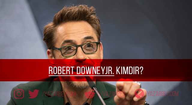 Robert Downey JR Kimdir?